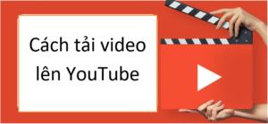 tải video lên YouTube