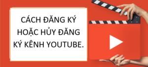 đăng ký hoặc hủy đăng ký kênh YouTube