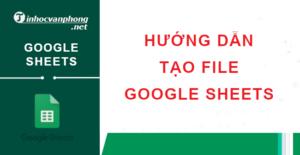 tạo file google sheets
