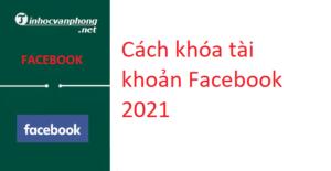 khóa facebook 2021