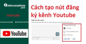 Cách tạo nút đăng ký kênh Youtube trong 1 phút