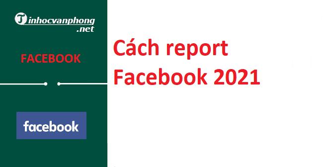Cách report Facebook 2021