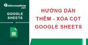 xóa thêm cột trong google sheets