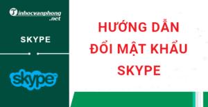 hướng dẫn cách đổi mật khẩu skype trên máy tính và điện thoại