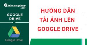 hướng dẫn tải ảnh lên google drive