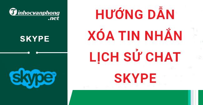 hướng dẫn xóa lịch sử chat skype
