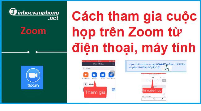 [Hướng dẫn] cách tham gia cuộc họp trên Zoom từ điện thoại, máy tính