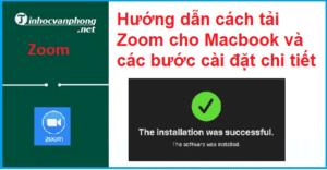 Hướng dẫn cách tải Zoom cho Macbook và các bước cài đặt chi tiết