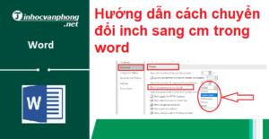 Hướng dẫn cách chuyển đổi inch sang cm trong word