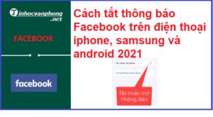 Cách tắt thông báo Facebook trên điện thoại iphone, samsung và android 2021