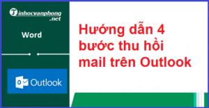 Hướng dẫn 4 bước thu hồi mail trên Outlook 2010, 2013 và các phiên bản