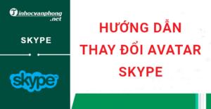 hướng dẫn cách thay đổi avatar skype trên máy tính và điện thoại
