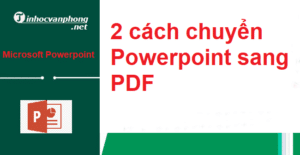 chuyển Powerpoint sang PDF